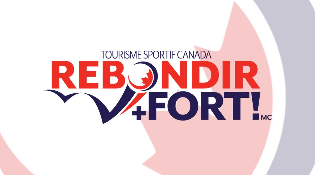Rebondir +fort – un rapport d'étape du Groupe de travail de Tourisme sportif Canada sur la relance